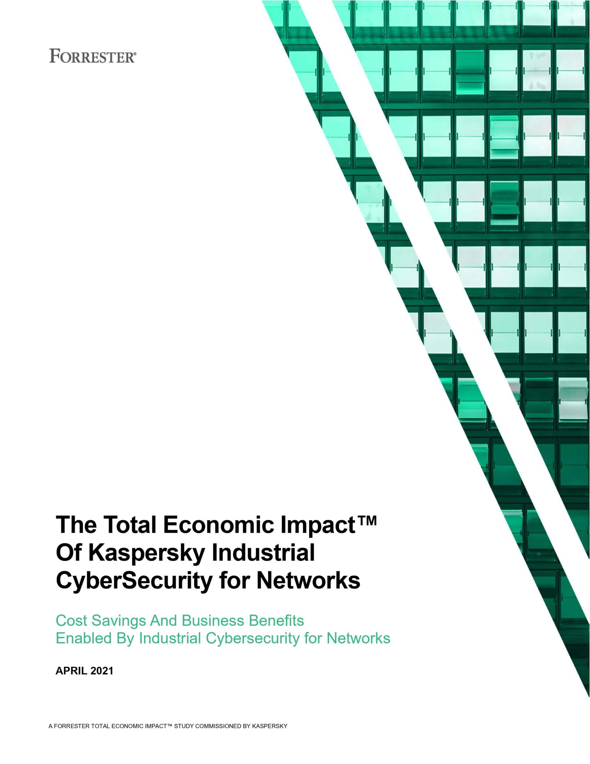 The Total Economic Impact of Kaspersky Industrial CyberSecurity for Networks
